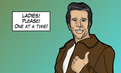 To be fair, Fonzie had no problems with dating two ladies at once.